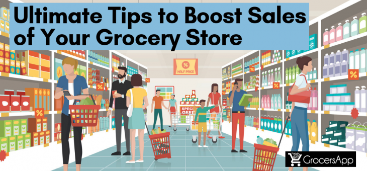 Ultimate Tips to Boost Sales of Your Grocery Store
