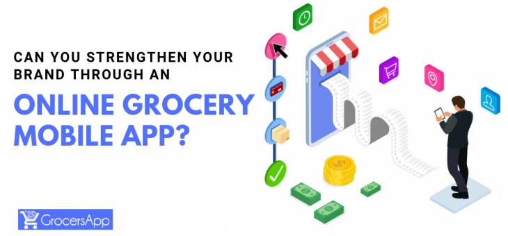 Can you Strengthen your Brand through an Online Grocery Mobile App?