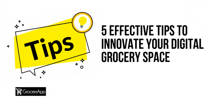 5 Effective Tips to Innovate your Digital Grocery Space