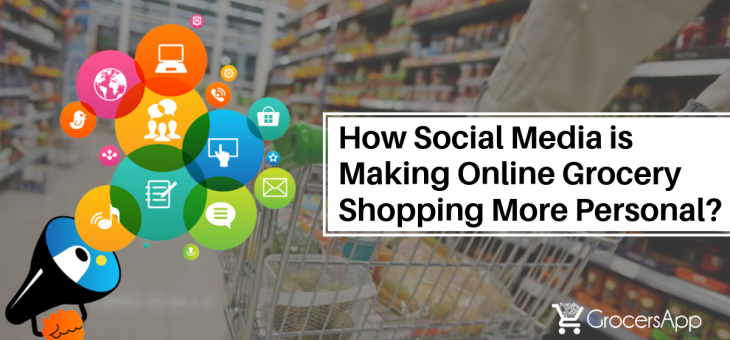 How Social Media is Making Online Grocery Shopping More Personal?
