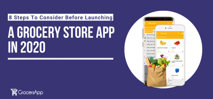 8 Steps To Consider Before Launching A Grocery Store App In 2020