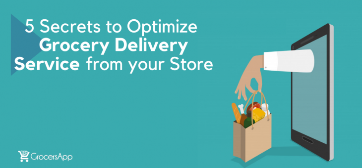 5 Secrets To Optimize Grocery Delivery From Your Store
