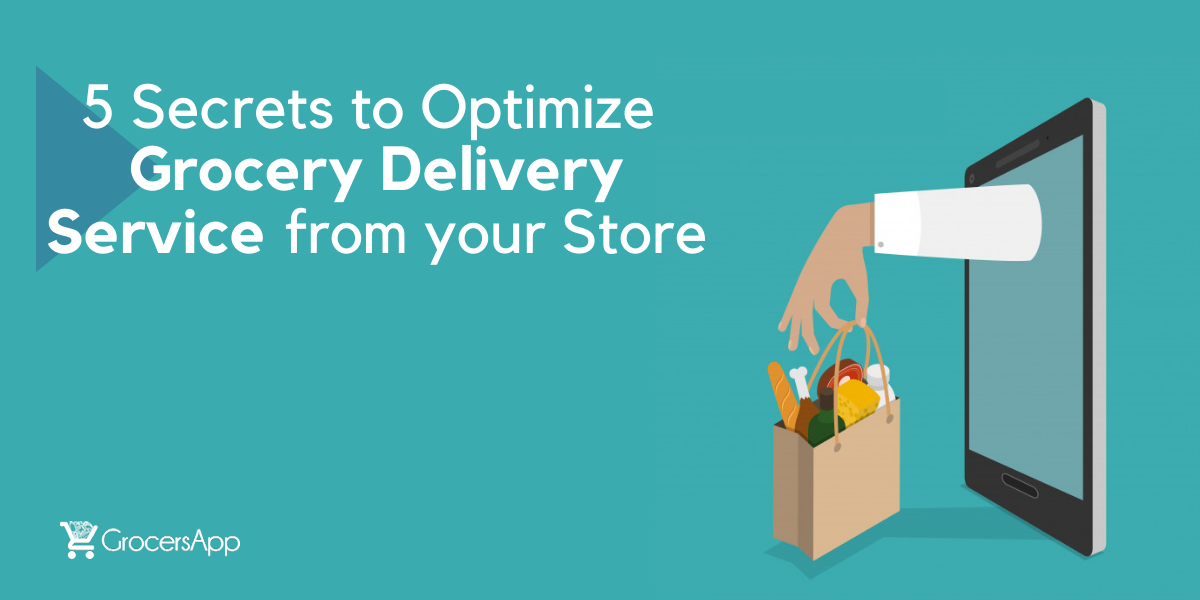 5 Tips To Optimize Grocery Delivery Service GrocersApp Blog