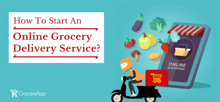 How to Start an Online Grocery Delivery Service?
