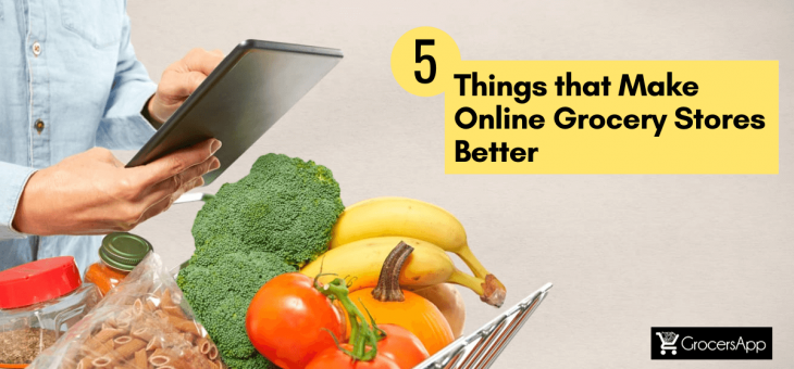 5 Things That Make Online Grocery Stores Better