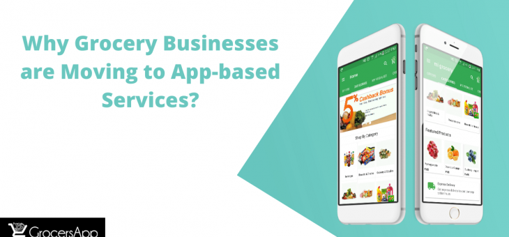 Why Grocery Businesses are Moving to App-based Services?