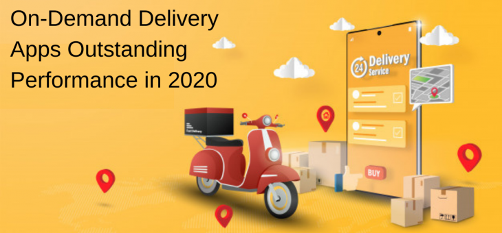 On-Demand Delivery Apps Outstanding Performance in 2020